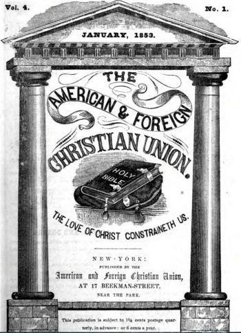 """Couverture du mensuel de nouvelles de l'American And Foreign Christian Union dont E. Sawtell fut directeur financier. Le passage biblique cité est """"L'Amour de Christ nous presse""""."""